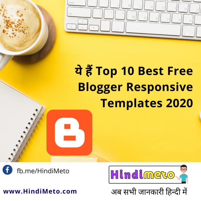 ये हैं Top 10 Best Free Blogger Responsive Templates 2020